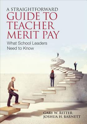 A Straightforward Guide to Teacher Merit Pay: Encouraging and Rewarding Schoolwide Improvement