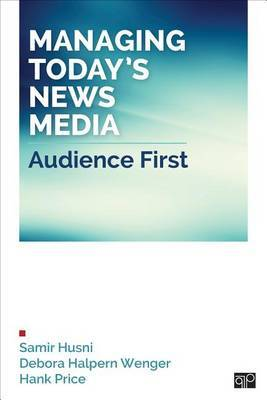 Managing Today's News Media: Audience First