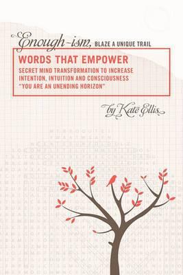 Words That Empower: Enough-Ism, Blaze a Unique Trail Volume VI