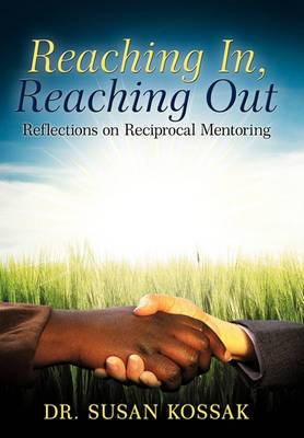 Reaching In, Reaching Out: Reflections on Reciprocal Mentoring