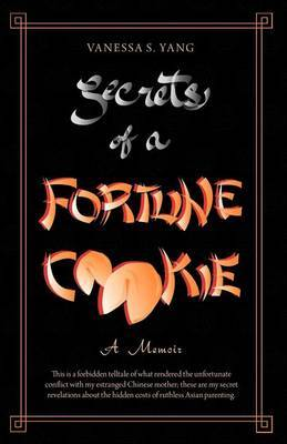Secrets of a Fortune Cookie: A Memoir