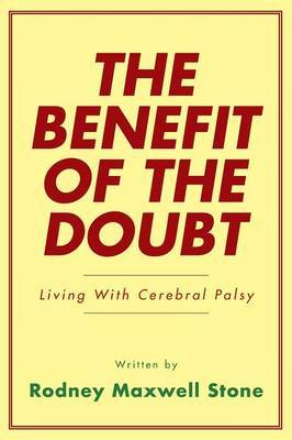 The Benefit of the Doubt: Living with Cerebral Palsy