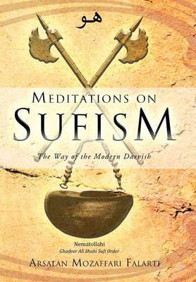 Meditations on Sufism: The Way of the Modern Darvish