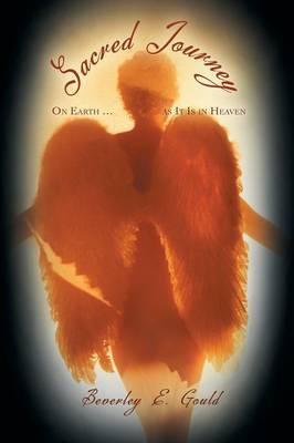 Sacred Journey: On Earth ... as It Is in Heaven