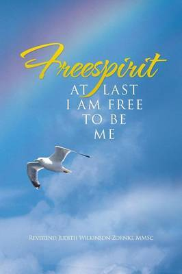 Freespirit: At Last I Am Free to Be Me