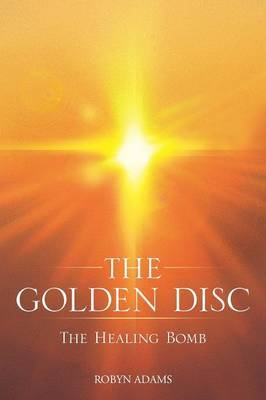 The Golden Disc: The Healing Bomb