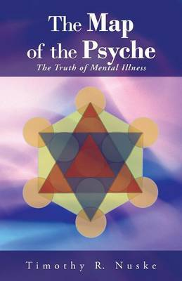 The Map of the Psyche: The Truth of Mental Illness
