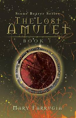 The Lost Amulet: Book One of the Stone Bearer Series