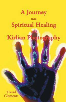 A Journey Into Spiritual Healing and Kirlian Photography