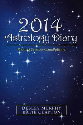 2014 Astrology Diary: Making Cosmic Connections