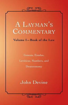 A Layman's Commentary: Volume I-Book of the Law