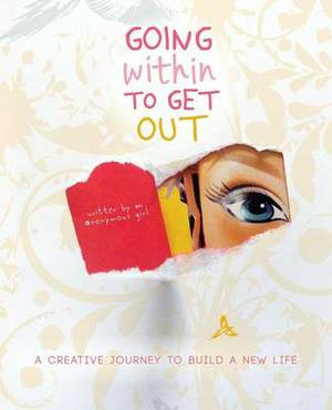 Going Within to Get Out: A Creative Journey to Build a New Life