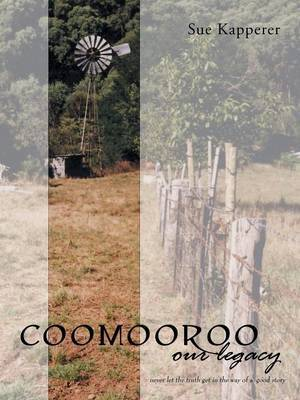 Coomooroo-Our Legacy: Never Let the Truth Get in the Way of a Good Story
