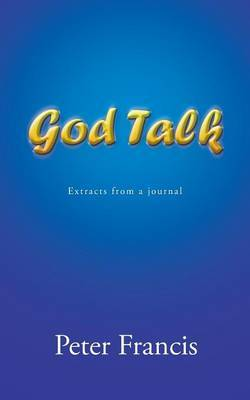 God Talk: Extracts from a Journal