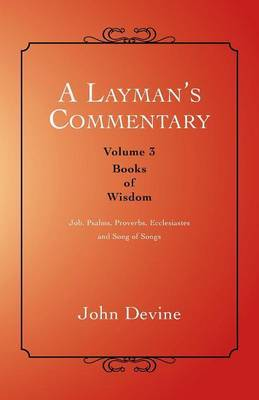 A Layman's Commentary: Volume 3-Books of Wisdom