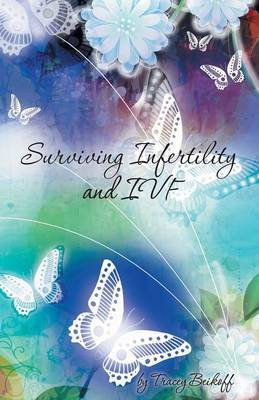 Surviving Infertility and Ivf
