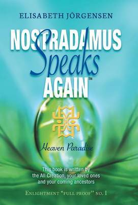 Nostradamus Speaks Again: Heaven Paradise