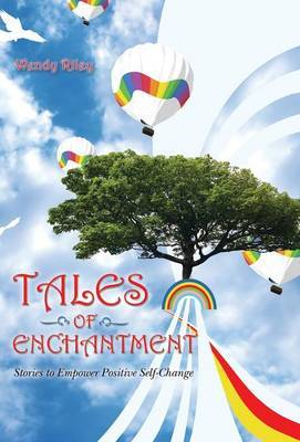 Tales of Enchantment: Stories to Empower Positive Self-Change
