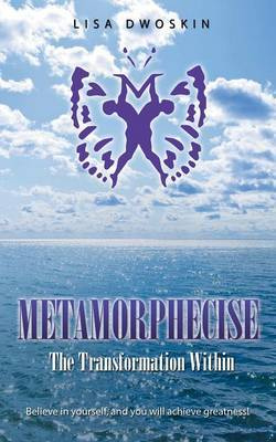 Metamorphecise: The Transformation Within