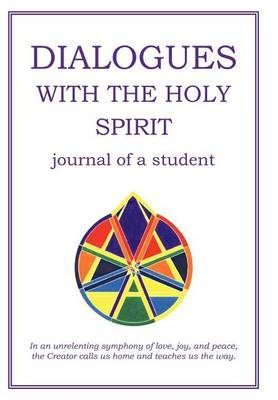 Dialogues with the Holy Spirit: Journal of a Student