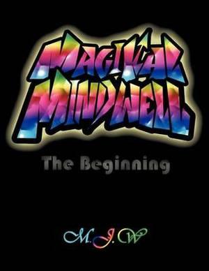 Magikal Mindwell: The Beginning