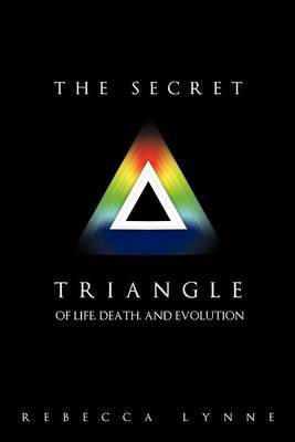 The Secret Triangle: Of Life, Death, and Evolution