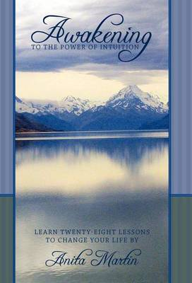 Awakening to the Power of Intuition: Learn Twenty-Eight Lessons to Change Your Life