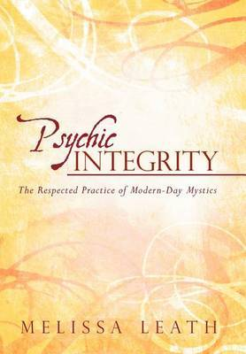 Psychic Integrity: The Respected Practice of Modern-Day Mystics