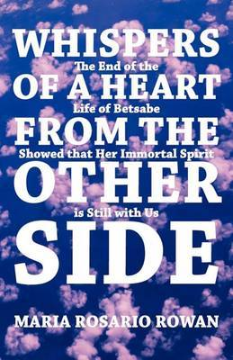 Whispers of a Heart from the Other Side: The End of the Life of Betsabe Showed That Her Immortal Spirit Is Still with Us