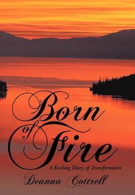 Born of Fire: A Yearlong Diary of Transformation