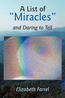 A List of Miracles and Daring to Tell