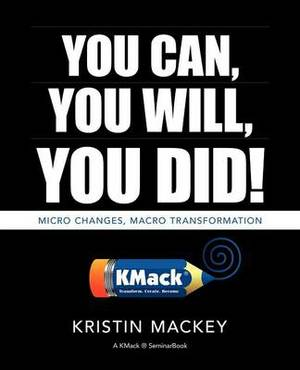 You Can, You Will, You Did!: Micro Changes, Macro Transformation