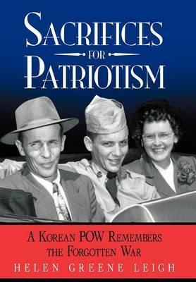Sacrifices for Patriotism: A Korean POW Remembers the Forgotten War