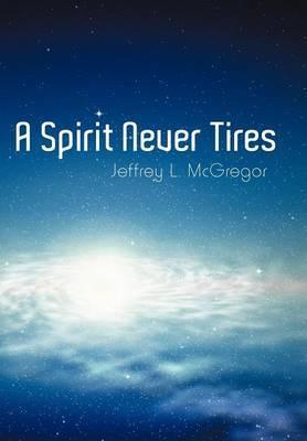 A Spirit Never Tires