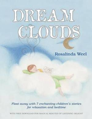 Dream Clouds: Float Away with Seven Enchanting Children's Stories for Relaxation and Bedtime