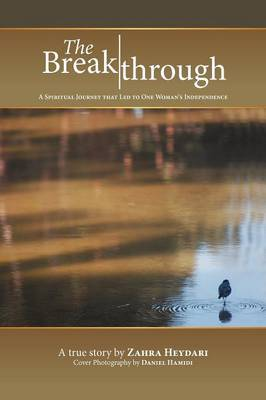 The Breakthrough: A Spiritual Journey That Led to One Woman's Independence