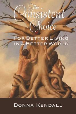 The Consistent Choice: For Better Living in a Better World
