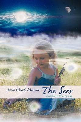 The Seer: Violets in the Grass