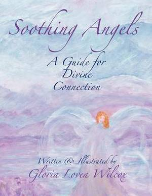 Soothing Angels: A Guide for Divine Connection
