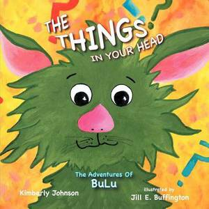 The Things in Your Head: The Adventures of Bulu