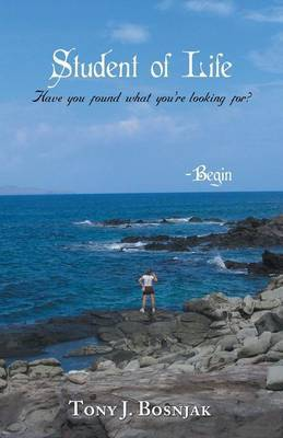 Student of Life - Begin: Have You Found What You're Looking For?