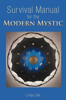 Survival Manual for the Modern Mystic