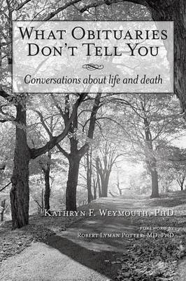 What Obituaries Don't Tell You: Conversations about Life and Death