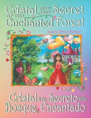 Cristal and the Secret of the Enchanted Forest: Cristal y El Secreto del Bosque Encantado