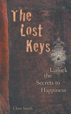 The Lost Keys: Unlock the Secrets to Happiness