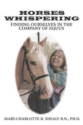 Horses Whispering: Finding Ourselves in the Company of Equus