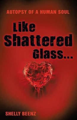 Like Shattered Glass...: Autopsy of a Human Soul