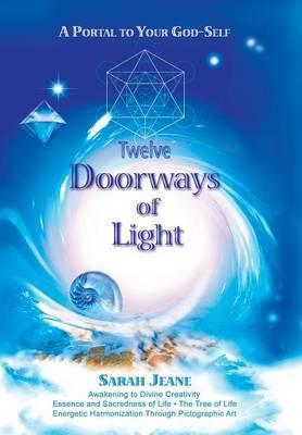 Twelve Doorways of Light: A Portal to Your God-Self