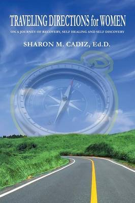 Traveling Directions for Women: On a Journey of Recovery, Self-Healing and Self-Discovery