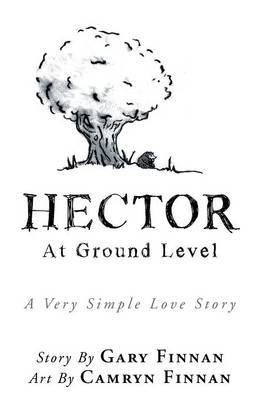 Hector: At Ground Level a Very Simple Love Story